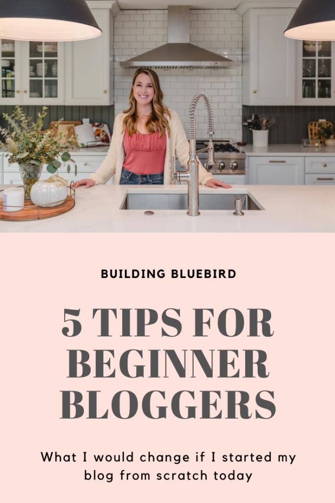 5 Tips for Beginner Bloggers to Take When Starting Their Blog | Building Bluebird #bloggingbasics #beginnerbloggers #blog